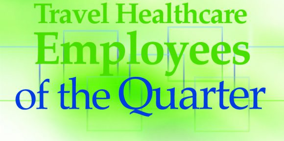 Travel Healthcare Employees of the Quarter