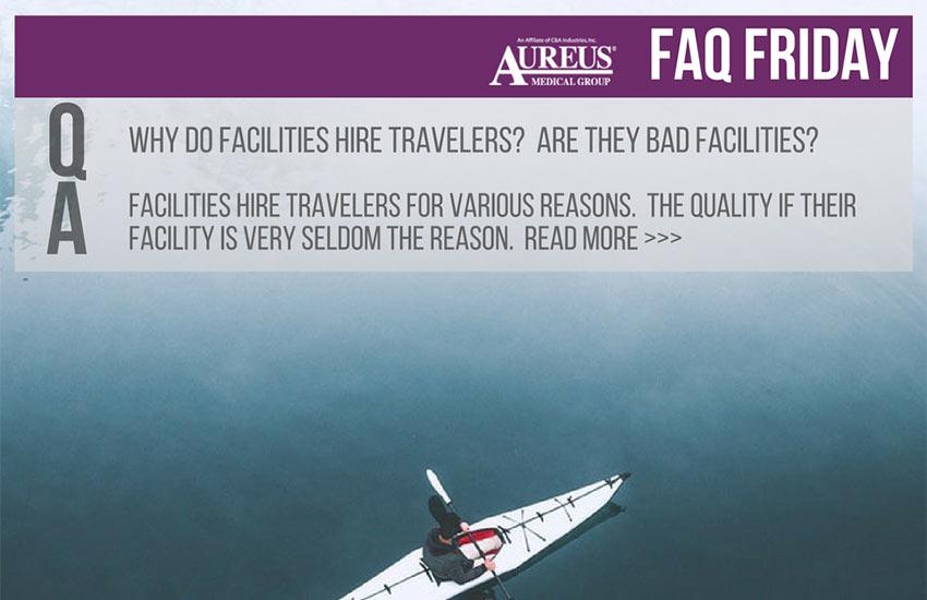 FAQ Friday: Why do facilities hire travelers?