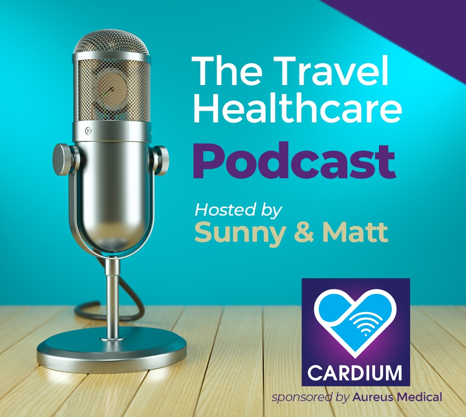 Cardium: The Travel Healthcare Podcast. Hosted by Sunny and Matt