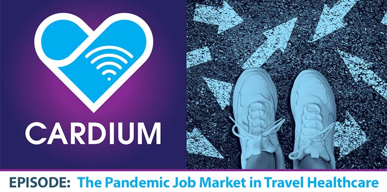 Cardium, the podcast for traveling healthcare professionals in all specialties of nursing, therapy, imaging, lab & specialties across allied health